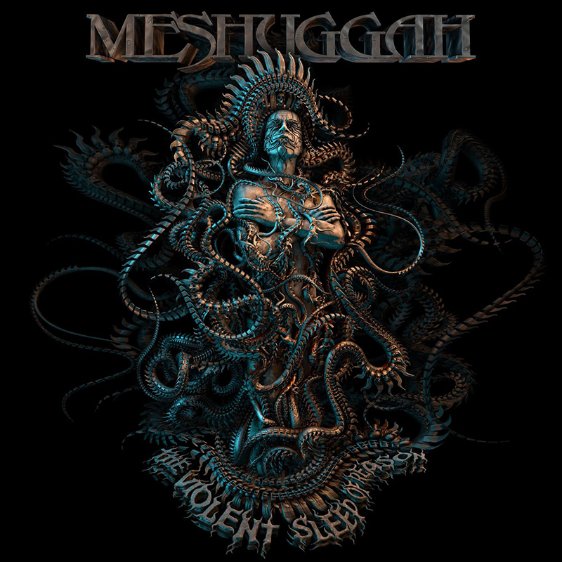 Meshuggah. 'The Violent Sleep Of Reason'