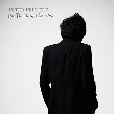 Peter Perrett. How the West Was Won