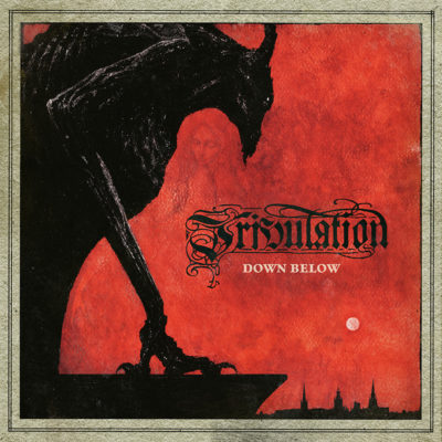 Tribulation. Down Below