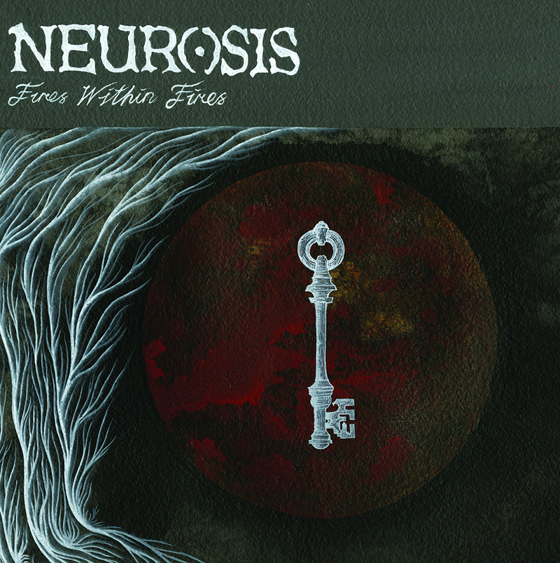 Neurosis. 'Fires Within Fires'