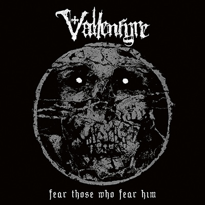 Vallenfyre. Fear Those Who Fear Him