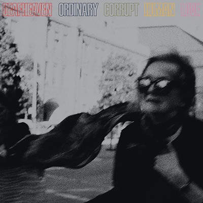 Deafheaven. Corrupt Ordinary Human Love